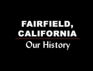 Fairfield, CA - Our History